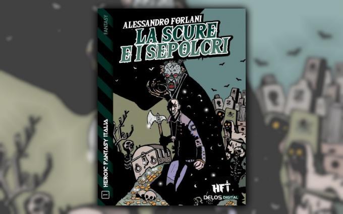 Heroic Fantasy Italia: La scure e i sepolcri.