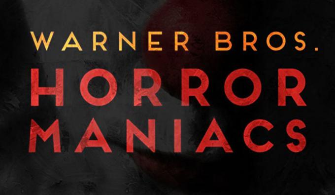 Warner Bros. Horror maniacs