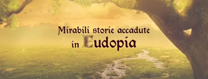 Mirabili storie accadute in Eudopia.