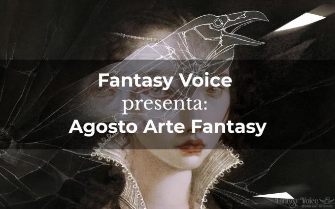 Fantasy Voice presenta: Agosto Arte Fantasy