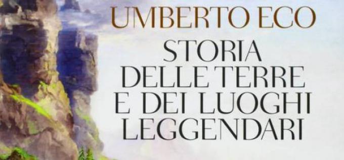 Umberto_Eco_ Storia_delle_terre_e_dei_luoghi_ immaginari