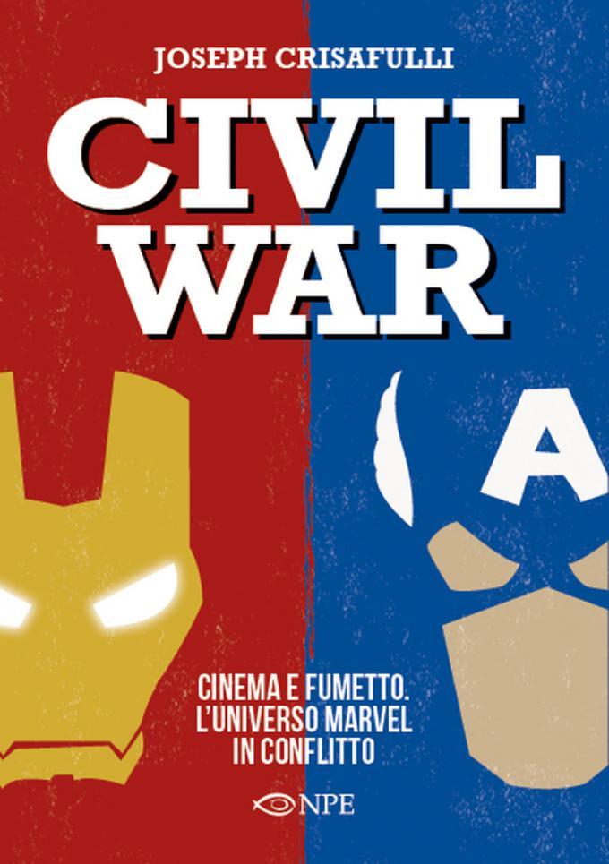 Civil War – Cinema e Fumetto. L'Universo Marvel in conflitto - Copertina