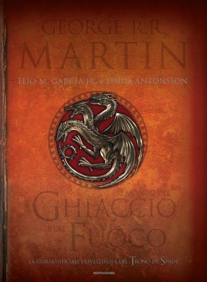 Il mondo del ghiaccio e del fuoco, il volume illustrato realizzato da Martin insieme a Elio Garcia e Linda Antonsson.