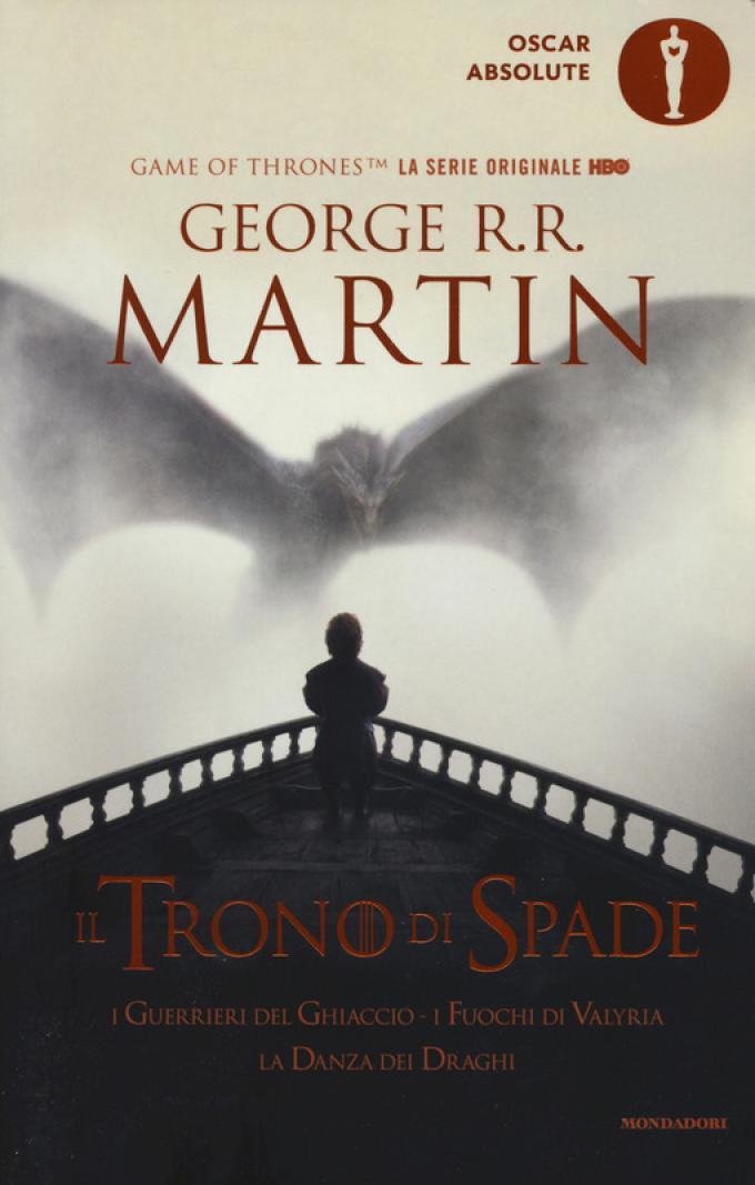 La copertina di Il trono di spade. I guerrieri del ghiaccio-I fuochi di Valyria-La danza dei draghi nella collana Oscar Absolute.