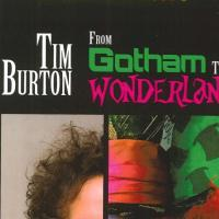Tim Burton - From Gotham to Wonderland