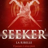 La ribelle. Seeker
