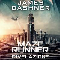 Maze Runner – La rivelazione di James Dashner ritorna in libreria