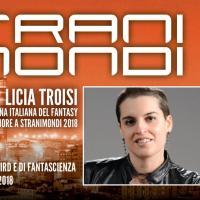 Stranimondi 2018: Licia Troisi tra gli ospiti d'onore!