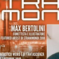 Max Bertolini sarà tra gli ospiti di Stranimondi 2018!