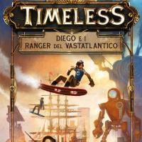Timeless. Diego e i ranger del Vastatlantico