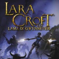 Lara Croft e la lama di Gwynnever