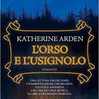 L'orso e l'usignolo di Katherine Arden