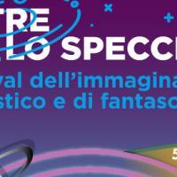 Oltre lo specchio, Festival dell'immaginario fantastico e di fantascienza a Milano