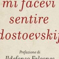 In libreria Mi facevi sentire Dostoevskij