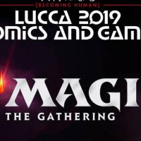 Magic: The Gathering. Tutti gli appuntamenti a Lucca Comics & Games