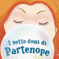 I sette doni di Partenope, un libro sulle storie e leggende di Napoli ora in libreria