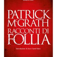 Racconti di Follia di Patrick McGrath
