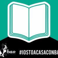 Le novità di #iostoacasaconbao