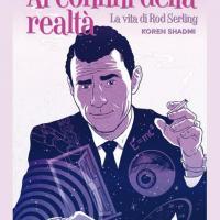 Ai Confini Della Realtà: La Vita Di Rod Serling, una biografia a fumetti