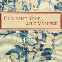 Thousand Year Old Vampire