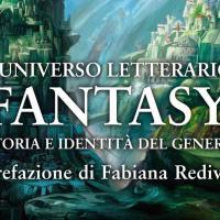 L'universo letterario fantasy. Storia e identità del genere