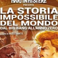 Martin Mystère presenta La storia impossibile del mondo