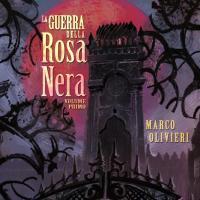 La guerra della rosa nera: romanzo dark fantasy ispirato al gioco da tavolo.