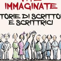 Vite immaginate – Storie di scrittori e scrittrici