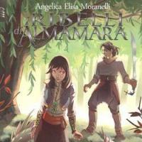 Armonia di Pietragrigia: I ribelli di Almamara