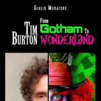Tim Burton: from Gotham to Wonderland