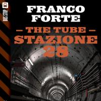 The Tube: Stazione 28