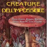 Creature dell'impossibile. Esseri immaginari tra folklore e letteratura fantastica