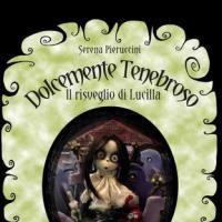 Dolcemente Tenebroso - Il risveglio di Lucilla