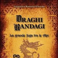 Draghi randagi. La grande fuga tra le Alpi