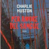 L'amore per il sangue di Charlie Huston