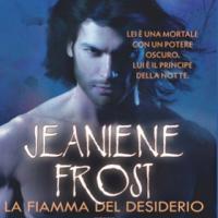 La fiamma del desiderio di Jeaniene Frost