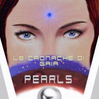 Le cronache di Gaia - Pearls