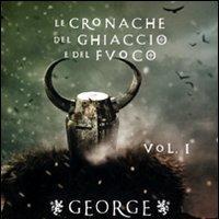 Le cronache del ghiaccio e del fuoco: nuova edizione per la saga di George R.R. Martin
