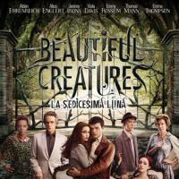 Beautiful Creatures – La Sedicesima Luna