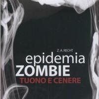 Tuono e cenere – Epidemia zombie