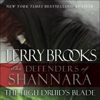 The High Druid's Blade: ecco il nuovo libro di Shannara