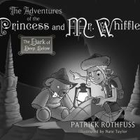 L'edizione Hardcover Deluxe del libro di Patrick Rothfuss The Adventures of the Princess & Mr. Whiffle: The Dark of Deep Below