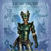 Licia Troisi, fra Cronache, Guerre e Leggende