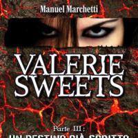 Valerie Sweets – Parte III: Un Destino già Scritto