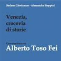 Venezia, crocevia di storie. Conversazione con Alberto Toso Fei