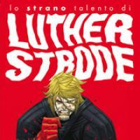 Lo Strano Talento di Luther Strode